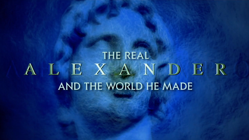 The Real Alexander And The World He Made