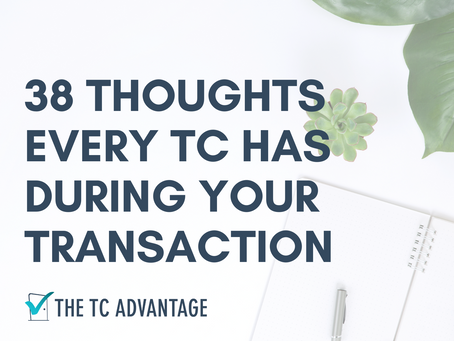 38 Thoughts Every TC Has During a Transaction