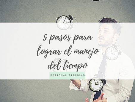 5 Pasos para lograr el manejo del tiempo