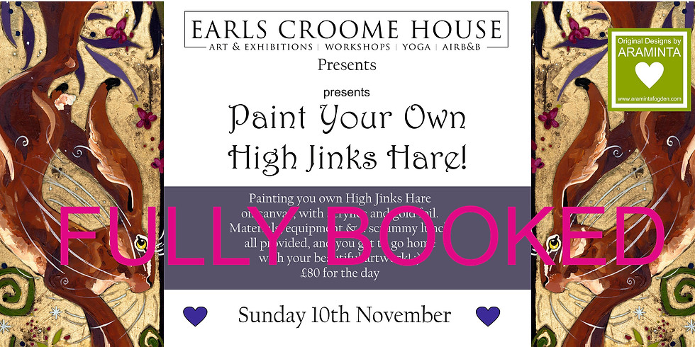 FULLY BOOKED High Jinks Hare, Painting Workshop at Earls Croome House