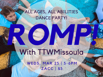 ROMP! With Turning the Wheel Missoula and Zootown Arts Community Center