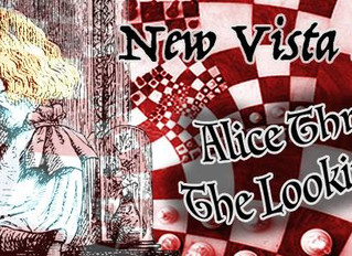 New Vista's Alice Through the Looking Glass