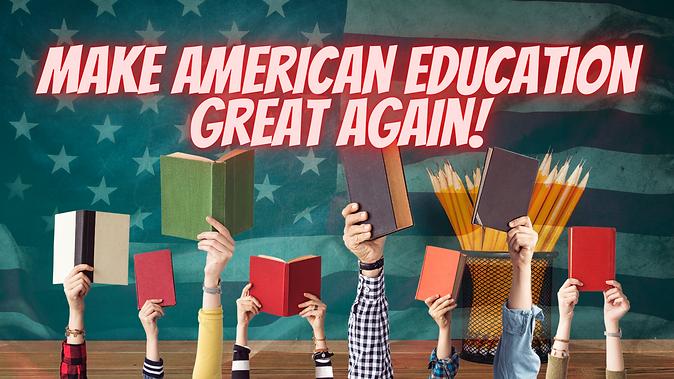 make American education great again.png