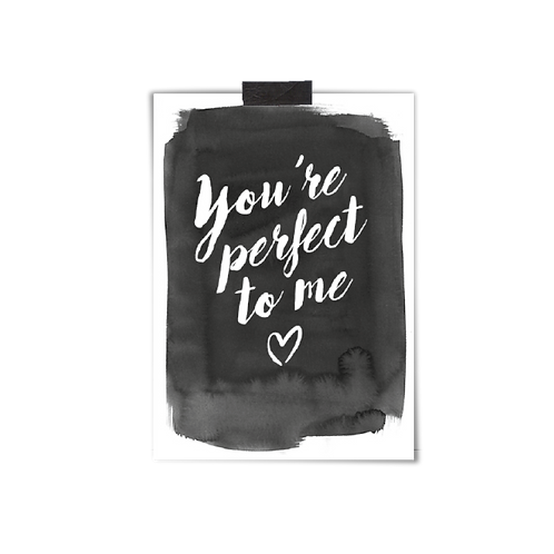 Postkarte :: YOU´RE PERFECT TO ME
