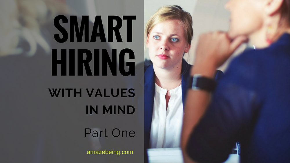 smart hiring with values in mind part one