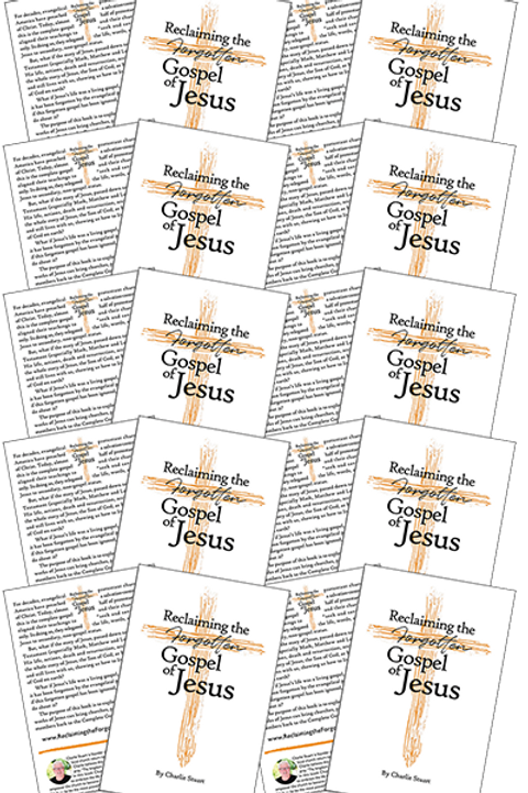 Reclaiming the Forgotten Gospel of Jesus (10 pack)