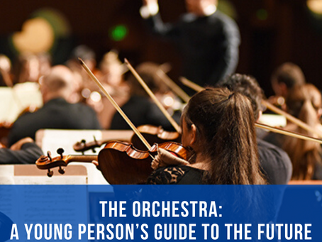 """""""The Orchestra: A Young Person's Guide to the Future"""""""