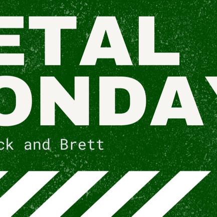 Podcast Transcription: Metal Monday Ep. 20 - 5.17.2021