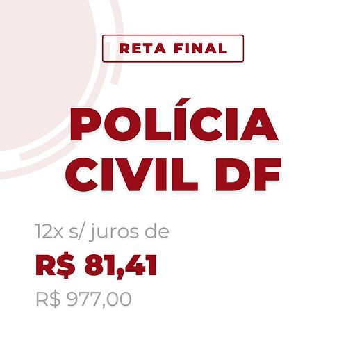 Reta Final - Polícia Civil DF - Agente policial