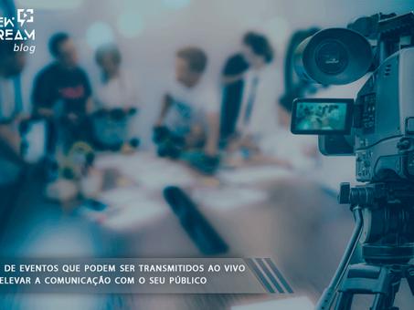 Tipos de eventos que podem ser transmitidos ao vivo para elevar a comunicação com o seu público