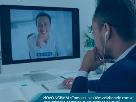 NOVO NORMAL: Como as lives têm colaborado com a comunicação corporativa em tempos de crise?
