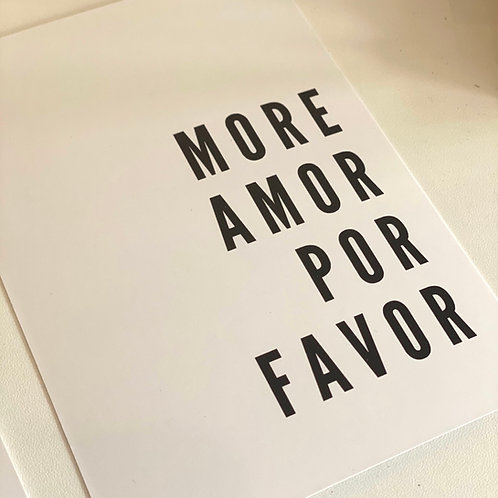 Mini Poster | A6 - More Amor Por Favor