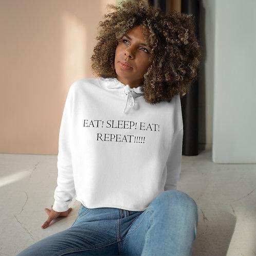 Eat! Sleep! Crop Hoodie