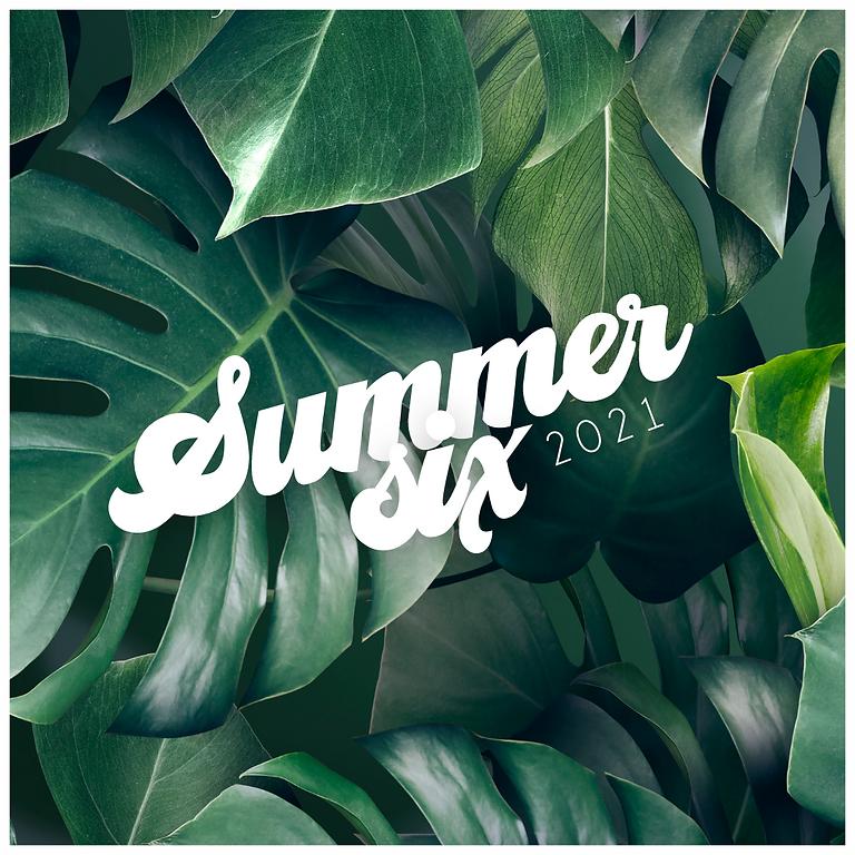 Summer Six Begins!