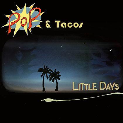 Little Days T-Shirt and Pop & Tacos Vinyl Bundle