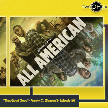 """""""That Good Good"""" Showcased in """"All American"""""""