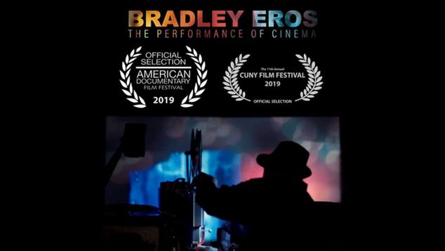 BRADLEY EROS: THE PERFORMANCE OF CINEMA