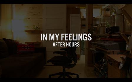 In My Feelings - After Hours