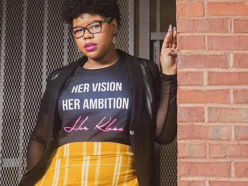 Her Vision, Her Ambition Klassy Tee