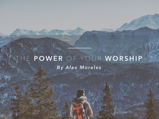 The Power of Your Worship