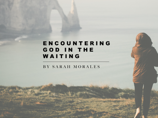 Encountering God in the Waiting