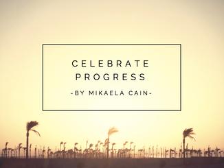 Celebrate Progress