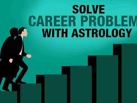 Career Problem Solution in Astrology