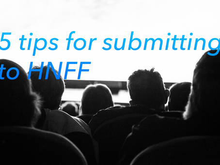 5 tips for submitting to HNFF