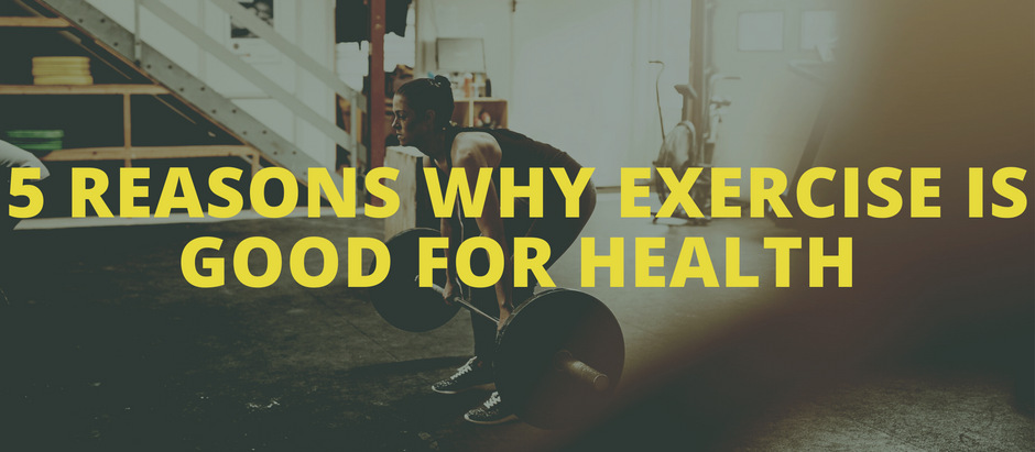 5 Reasons Why Exercise is Good for Health