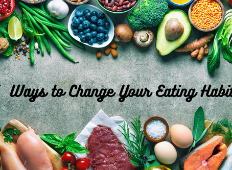 7 Ways to Change Your Eating Habits