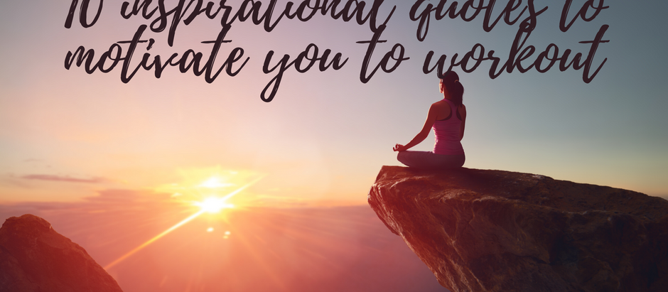 10 inspirational quotes to motivate you to workout