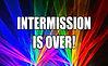 Intermission Over.jpg