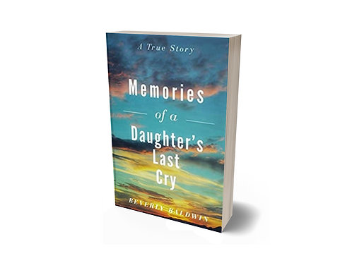 Memories of a Daughter's Last Cry