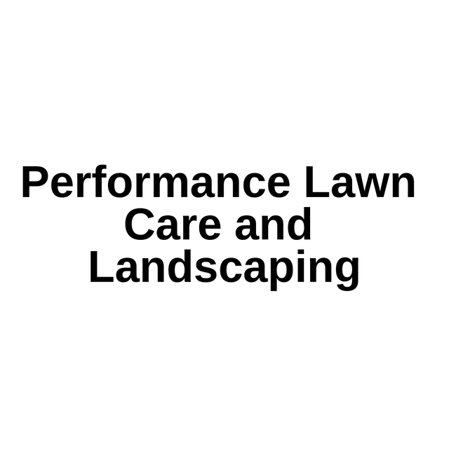 Preformance Lawn Care and Landscaping