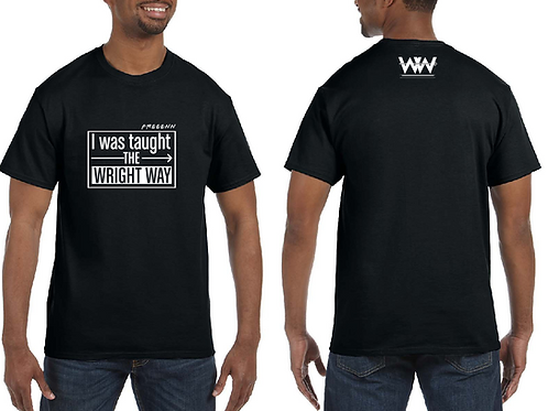 I was taught THE WRIGHT WAY T-Shirt