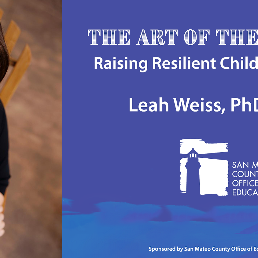 The Art of the Possible: Raising Resilient Children and Teens