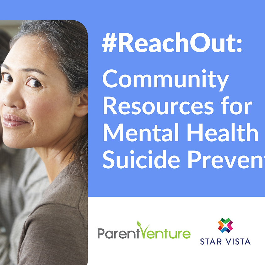 #ReachOut: Community Resources for Mental Health and Suicide Prevention