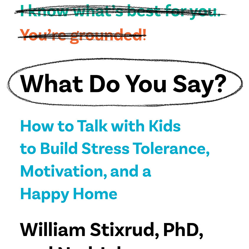 What Do You Say? Talk with Kids to Build Stress Tolerance and Motivation