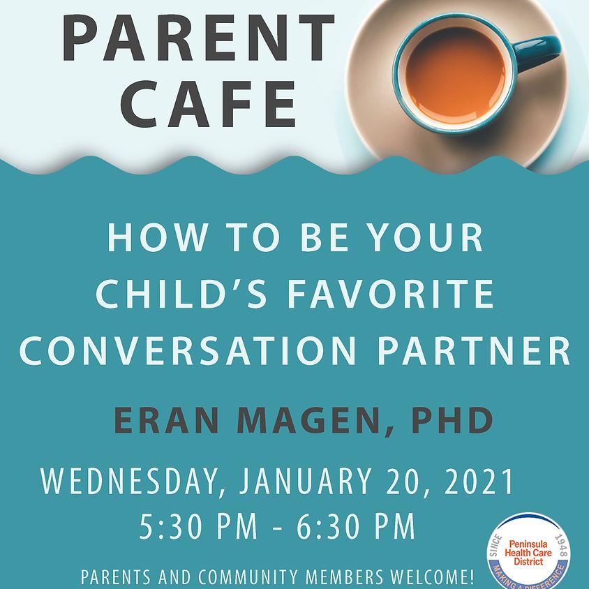 Parent Café #1: How to Be Your Child's Favorite Conversation Partner