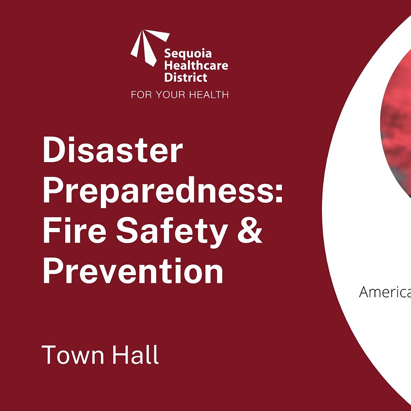 Disaster Preparedness: Fire Safety and Prevention (Town Hall)