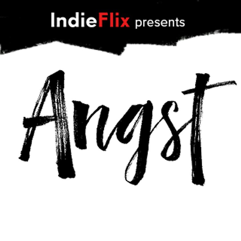 ANGST: Raising Awareness Around Anxiety - Livestream Film Screening