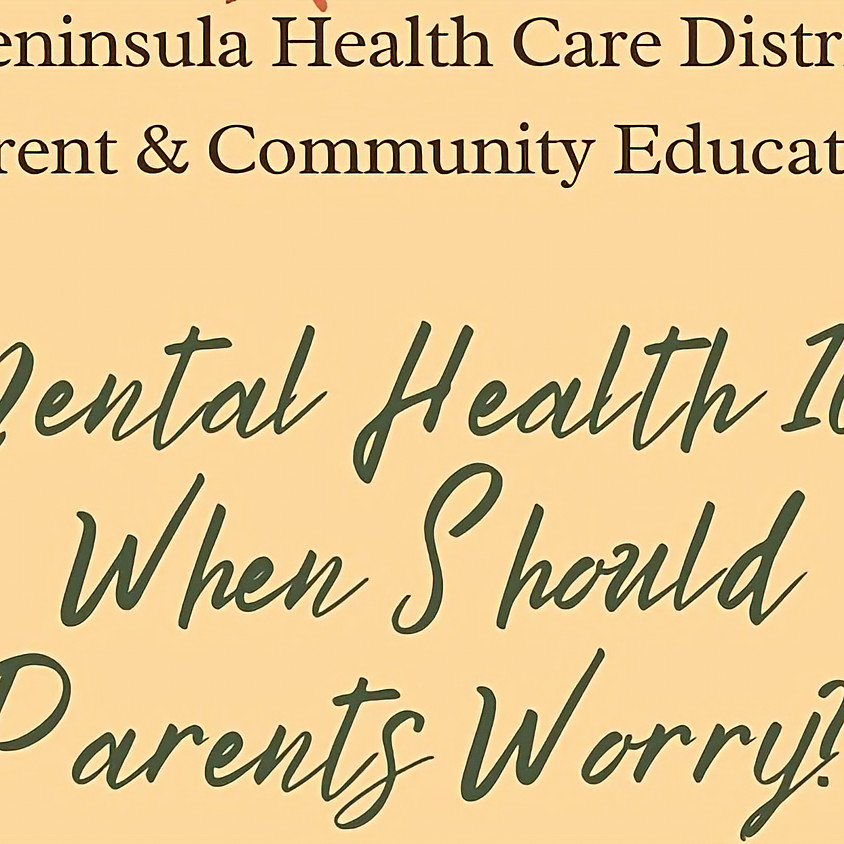 Mental Health 101: When Should Parents Worry?