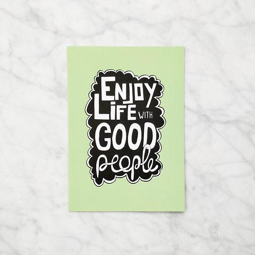 Enjoy life with good people