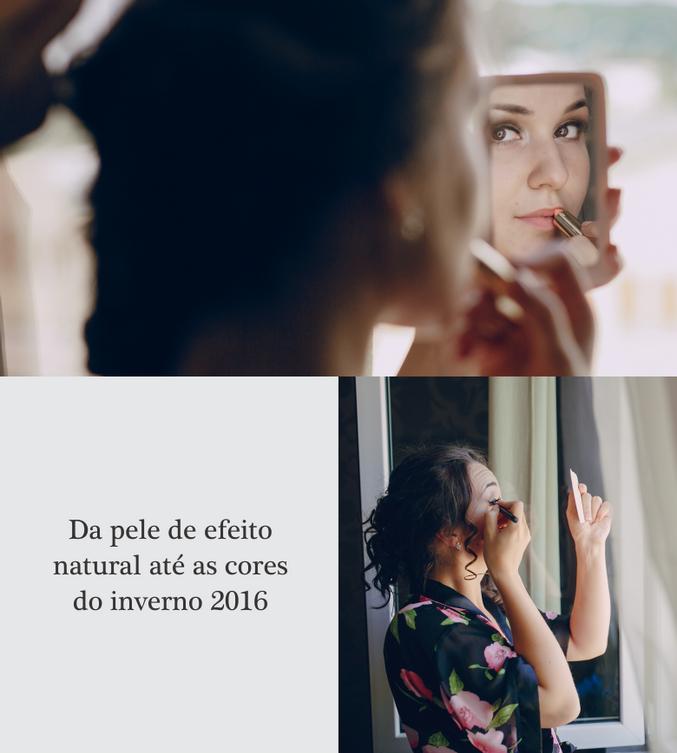 Da pele de efeito natural até as cores do inverno 2016