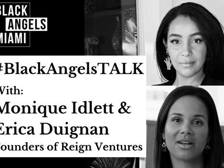 REPLAY:     #BlackAngelsTALK with Monique Idlett & Erica Duignan of Reign Ventures