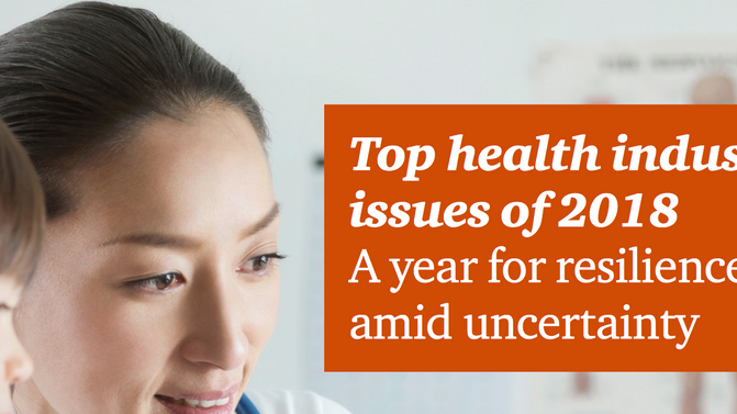 What will 2018 bring? PwC's outlines top health industry issues for new year.