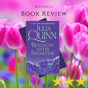 Review: Romancing Mister Bridgerton by Julia Quinn