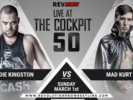 March 1st - Live at the Cockpit 50 - EDDIE KINGSTON vs MAD KURT - Marylebone