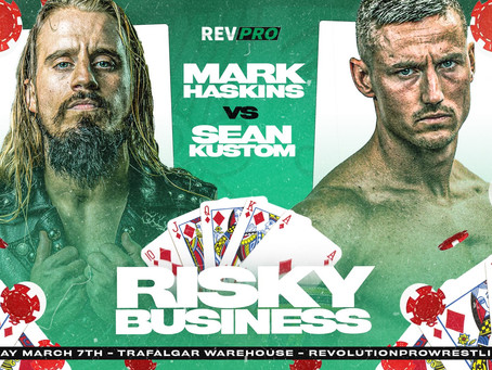 March 7th - Sheffield - MARK HASKINS vs SEAN KUSTOM - Trafalgar Warehouse