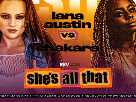 March 7th - Sheffield - LANA AUSTIN vs CHAKARA - Trafalgar Warehouse